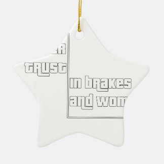Never trust in brakes and women christmas ornament