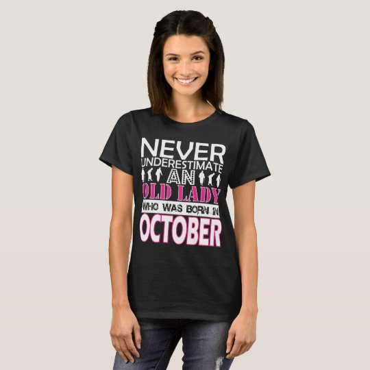 Never Underestimate An Old Lady Was Born October