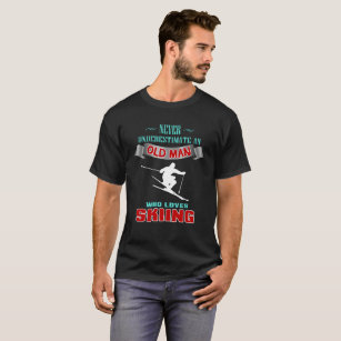 beb9910727f Never Underestimate An Old Man Who Loves Skiing T-Shirt