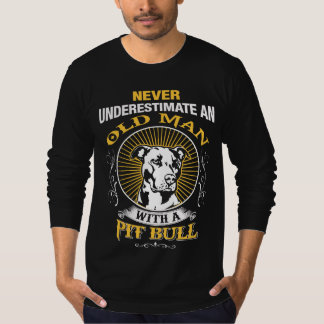 Never Underestimate An Old Man with A Pitbull T-Shirt