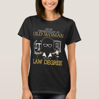 Never Underestimate an Old Woman with Law Degree T-Shirt