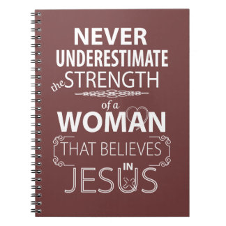 Never underestimate Christian Women Strength Jesus Notebook