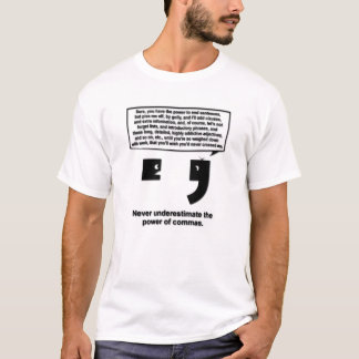Never Underestimate The Power of Commas! T-Shirt