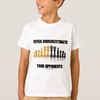 Never Underestimate Your Opponents (Chess Set) T-Shirt
