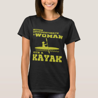 NEVER UNDERSTIMATE A WOMAN WITH A KAYAK T-Shirt