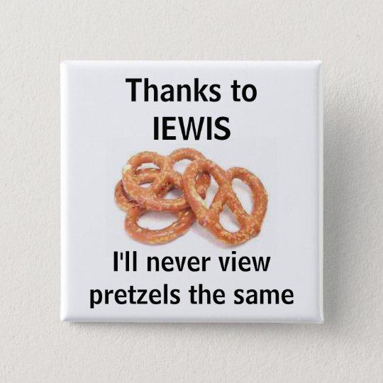 never view pretzels the same 15 cm square badge