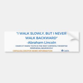 Never Walk Backward Bumper Sticker