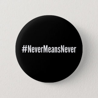 NeverMeansNever Button