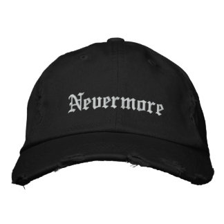 Nevermore Embroidered - Personalize Embroidered Cap