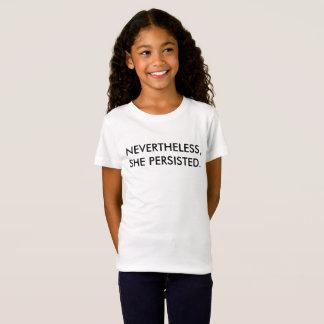 Nevertheless... girl's tshirt