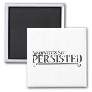 Nevertheless (Magnet) Square Magnet