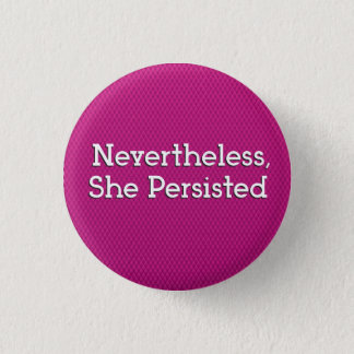 Nevertheless, She Persisted 3 Cm Round Badge