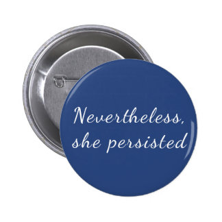 Nevertheless, She Persisted 6 Cm Round Badge