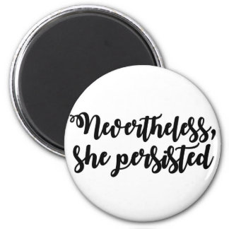 Nevertheless, she persisted 6 cm round magnet