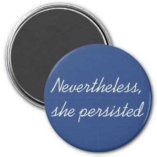Nevertheless, She Persisted 7.5 Cm Round Magnet