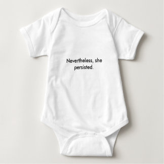 Nevertheless, she persisted baby onsie baby bodysuit