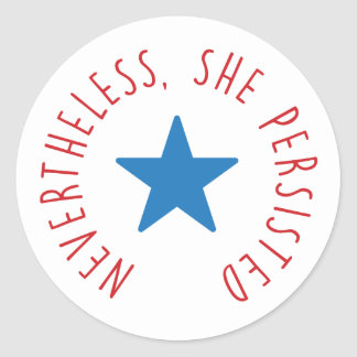 Nevertheless, She Persisted. | Blue Star Classic Round Sticker