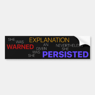 Nevertheless, she persisted! bumper sticker