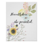 Nevertheless, she persisted Calligraphy Quote Poster