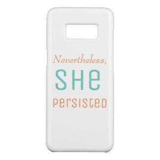 Nevertheless she persisted Case-Mate samsung galaxy s8 case