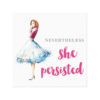 Nevertheless She Persisted Fabulous Gal Canvas Print