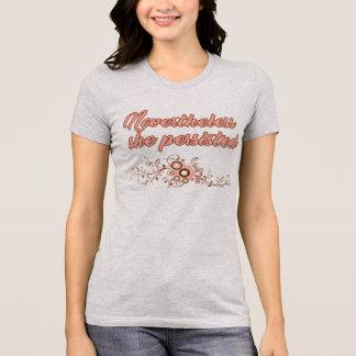 Nevertheless, she persisted, feminism T-Shirt