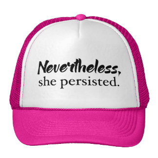 Nevertheless, she persisted hat