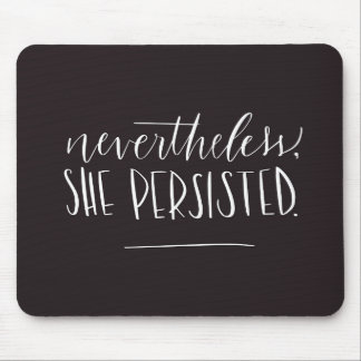 Nevertheless, She Persisted. Mouse Mat