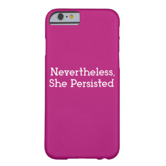 Nevertheless, She Persisted Phone Case
