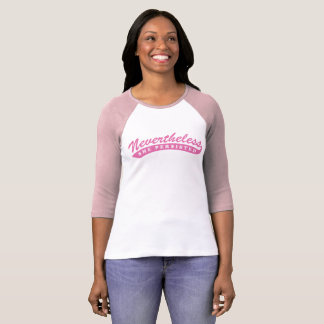 Nevertheless, she persisted. Pink Graphic T-Shirt