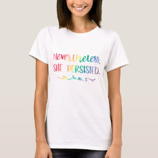 Nevertheless, She Persisted Rainbow Watercolor T-Shirt
