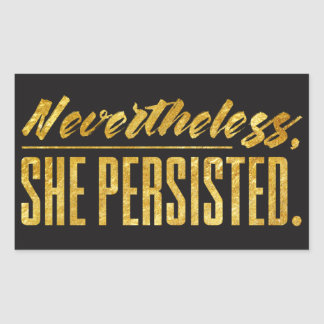 Nevertheless, she persisted rectangular sticker