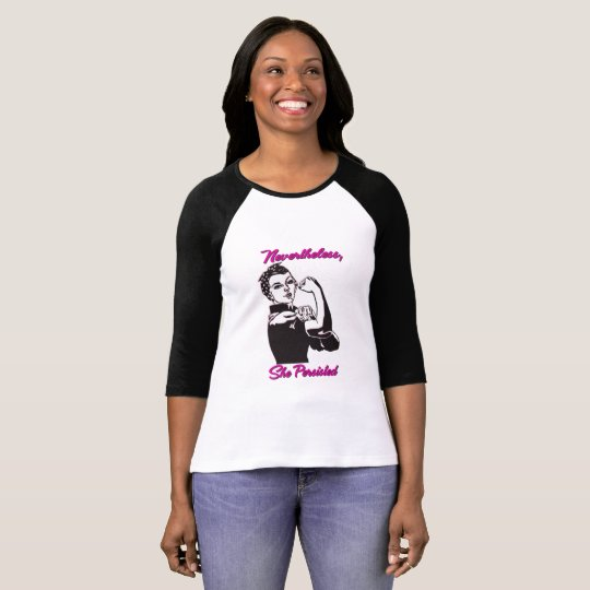 Nevertheless She Persisted Rosie Riveter Tshirt