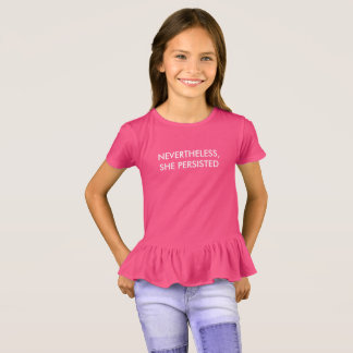 """Nevertheless, she persisted"" Ruffled Kid's Shirt"