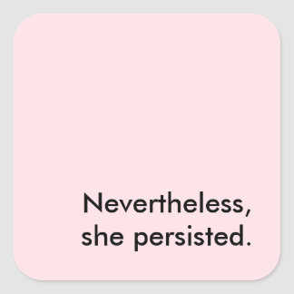"""Nevertheless, She Persisted"" Stickers"