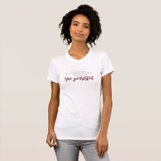 Nevertheless She Persisted T-shirt 2 - Full Quote