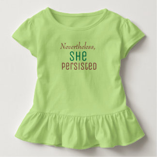 Nevertheless she persisted toddler T-Shirt