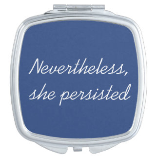Nevertheless, She Persisted Vanity Mirror