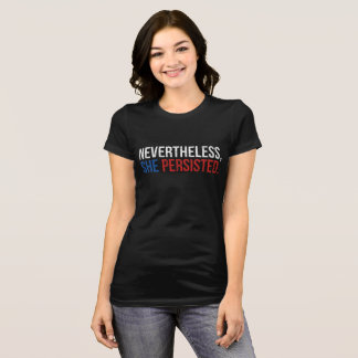 Nevertheless She Persisted - Women's March Shirt