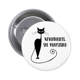 Nevertheless, She Purrsisted 6 Cm Round Badge