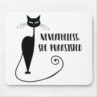 Nevertheless, She Purrsisted Mouse Mat