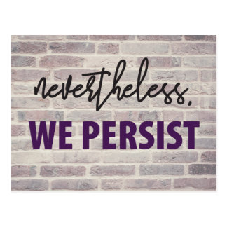 Nevertheless, we persist. Women's March 10/100 Postcard