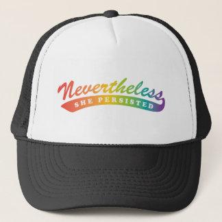 Nevertheless, we resisted. trucker hat