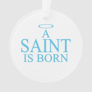 New Baby - a Saint is born! Ornament