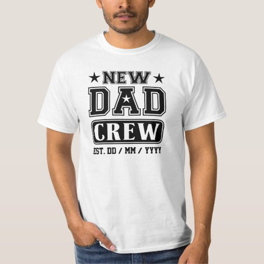 New Dad Crew 2 T-Shirt