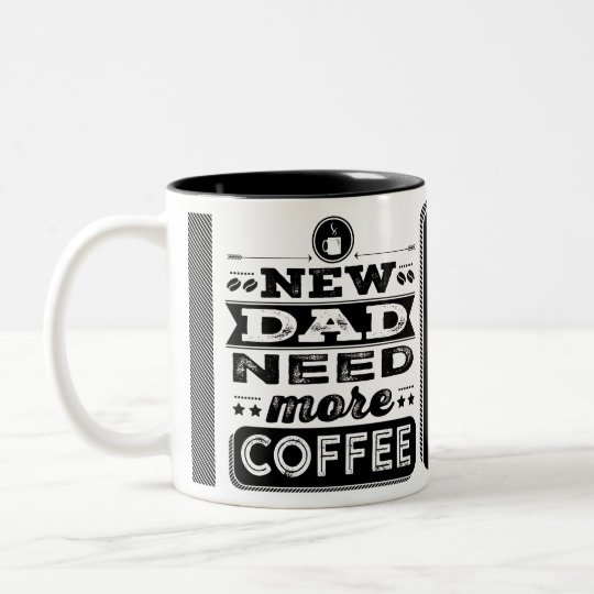 New Dad Need More Coffee (Funny New Dad)