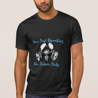 new dad reporting for diaper duty funny t-shirt