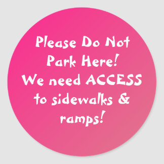 New! Do Not Park Here STICKERS! Round Sticker