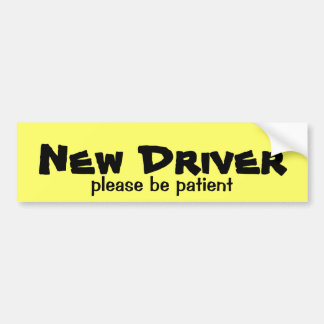 New Driver Be Patient Bumper Sticker