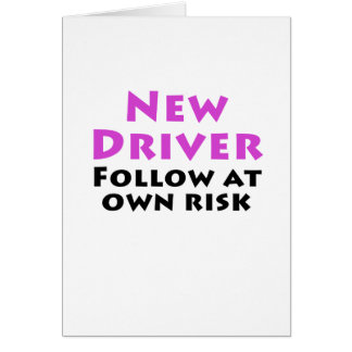 New Driver Follow at Own Risk Greeting Card